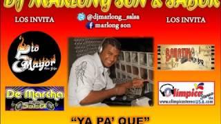 Ya Pa Que - CJ Castro - DJ Marlong Son Y Sabor 2012