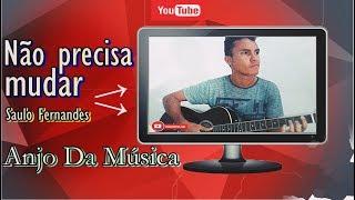 Saulo Fernandes e Paulinho Moska ( Ivete Sangalo ) - Não Precisa Mudar