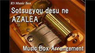 "Sotsugyou desu ne/AZALEA [Music Box] (Anime ""Love Live! Sunshine!!"" Character Song)"
