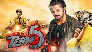 Team 5 (2019) New Hindi Dubbed Full Movie   S. Sreesanth, Nikki Galrani, Pearle Maaney