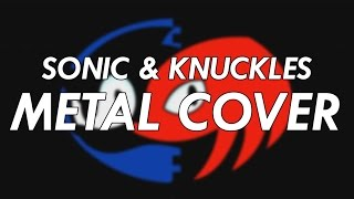 Sonic & Knuckles Final Boss Theme Metal Cover