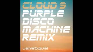 Jamiroquai - Cloud 9 (Purple Disco Machine Radio Edit)