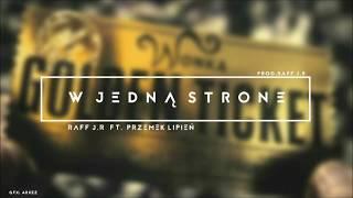 Raff J.R. - W jedną strone ft. Przemek Lipień (Prod. Raff J.R.) | OFFICIAL AUDIO