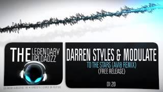 Darren Styles & Modulate - To The Stars (Avi8 Remix) [FULL HQ + HD FREE RELEASE]