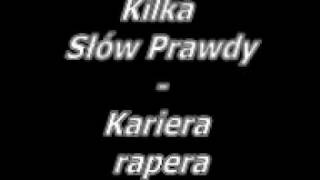 Kilka Słów Prawdy - Kariera Rapera