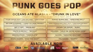 "Punk Goes Pop Vol. 6 - Oceans Ate Alaska ""Drunk In Love"""