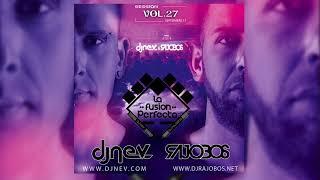 23. La Fusion Perfecta Vol.27 Dj Rajobos & Dj Nev Septiembre 2017