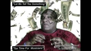 """""""Let Me Tell You Something"""" - Musicians And The Joy of Paying Taxes - www.Jross-tv.com"""