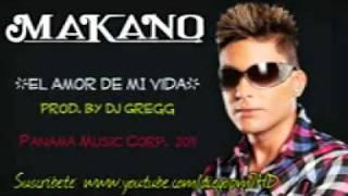 Makano   El Amor De Mi Vida NEW ! EXCLUSIVO 2011.3gp