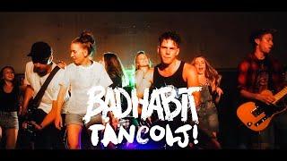 Bad Habit - Táncolj! (Official Music Video)