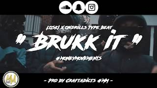 """ BRUKK IT "" Loski x Ondrills | 2018 UK Drill Type Beat (Prod By @CRAFTADICTS #MM)"