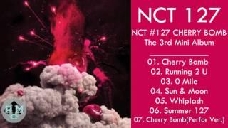[Mini Album] NCT #127-  CHERRY BOMB(MP3 + DOWNLOAD)