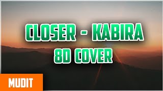 Closer - Kabira Mashup 8D Amazing Sound Video ft. vidya vox