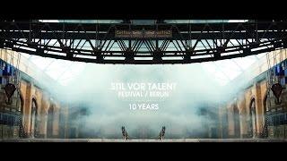 10 Years Stil vor Talent Festival – Berlin