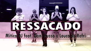 Ressacado - Mitico DJ feat. Dani Russo e Louco de Refri | Coreografia KDence