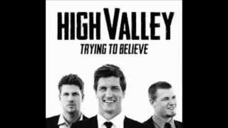 Trying To Believe High Valley Lyrics