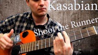 Kasabian - Shoot the Runner (chords)