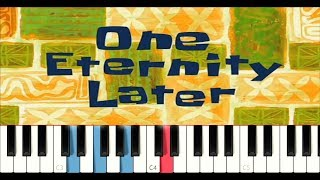 One Eternity Later But It's A Piano Tutorial