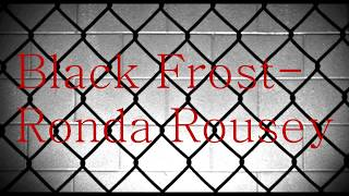 Black Frost-Ronda Rousey Lyrics