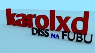 karolxd - diss fubu NOWOŚĆ 2014