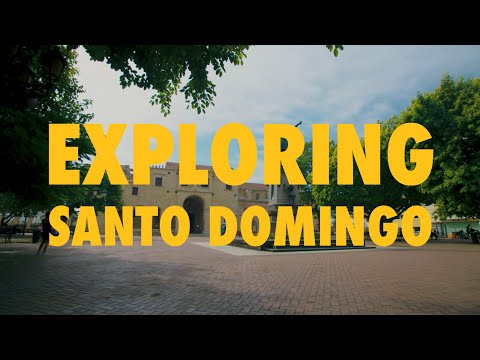 Exploring Santo Domingo 4K | Go Dominican Republic