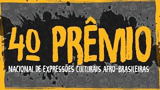 4° Prêmio Nacional de Expressões Culturais Afro brasileiras