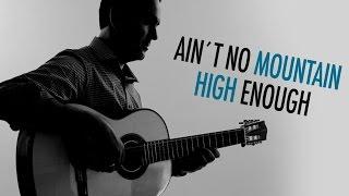 AIN´T NO MOUNTAIN HIGH ENOUGH  (Jerónimo de Carmen COVER)