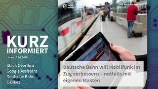 Kurz informiert vom 13.03.2018: Stack Overflow, Google Assistant, Deutsche Bahn, E-Bikes