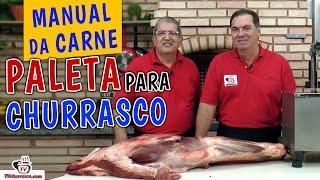 Paleta Bovina para Churrasco - MANUAL DA CARNE - SHOULDER - BEEF MANUAL - Tv Churrasco