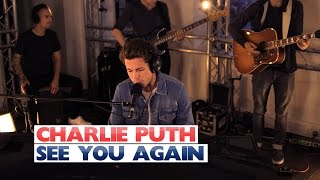 Charlie Puth - 'See You Again' (Capital Session)