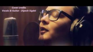 Soch Na Sake (Cover by Dipesh Sigdel ) - Airlift   Hardy Sandhu, Arijit Singh  