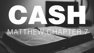 Johnny Cash Reads The New Testament: Matthew Chapter 7