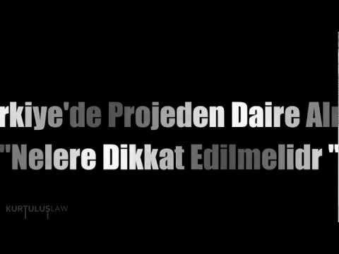 Türkiye de Projeden daire alımında nelere dikkat edilmelidir? Gayrimenkul Hukuku