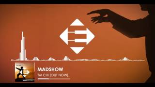 MADSHOW - Tai Chi (Original Mix)