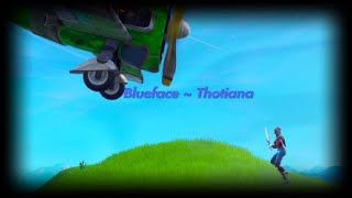 Fortnite Montage  ~ Blueface Thotiana
