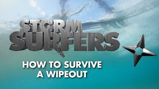How to Survive a Big Wave Wipeout | Storm Surfers