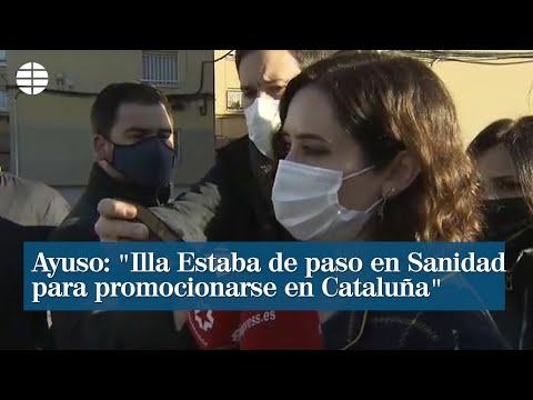 """Ayuso, sobre la salida de Illa: """"Estaba de paso en Sanidad para promocionarse en Cataluña"""""""