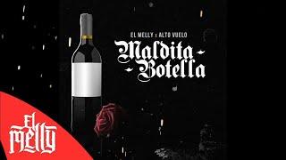 El Melly - Maldita Botella Ft. Alto Vuelo (Audio)