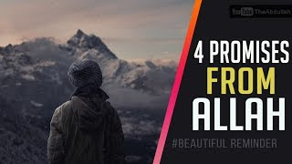 4 Promises from ALLAH to You