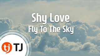 [TJ노래방] Shy Love - Fly To The Sky / TJ Karaoke