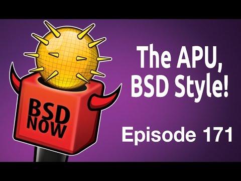 The APU, BSD Style! | BSD Now 171
