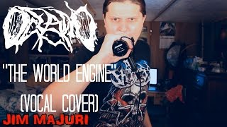 "OCEANO - ""THE WORLD ENGINE"" (VOCAL COVER) - JIM MAJURI"