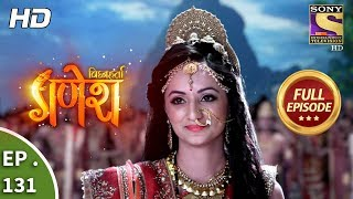 Vighnaharta Ganesh - Ep 131 - Full Episode - 22nd February, 2018 width=
