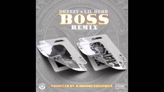 Dreezy ft Lil Herb - Boss Remix
