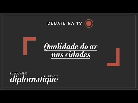 Qualidade do ar nas cidades - Programa Le Monde Diplomatique Brasil #29