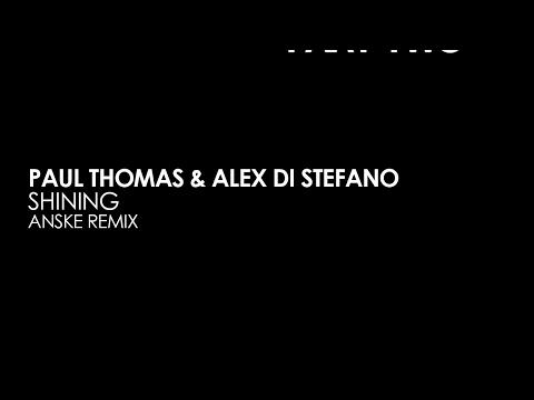 Paul Thomas & Alex Di Stefano - Shining (Anske Remix) [Teaser]