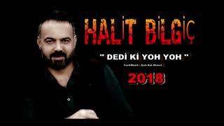 HALİT BİLGİÇ '' DEDİ Kİ YOH YOH '' 2018 YENİ ( ROCK )