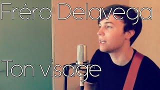 Fréro Delavega  - Ton visage ||  ► Acoustic Cover ◄