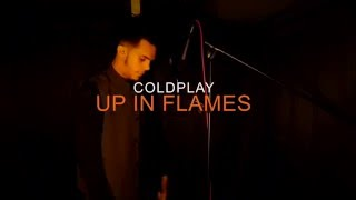 Coldplay - Up In Flames Cover
