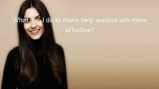 What can I do to make help-wanted ads more effective?